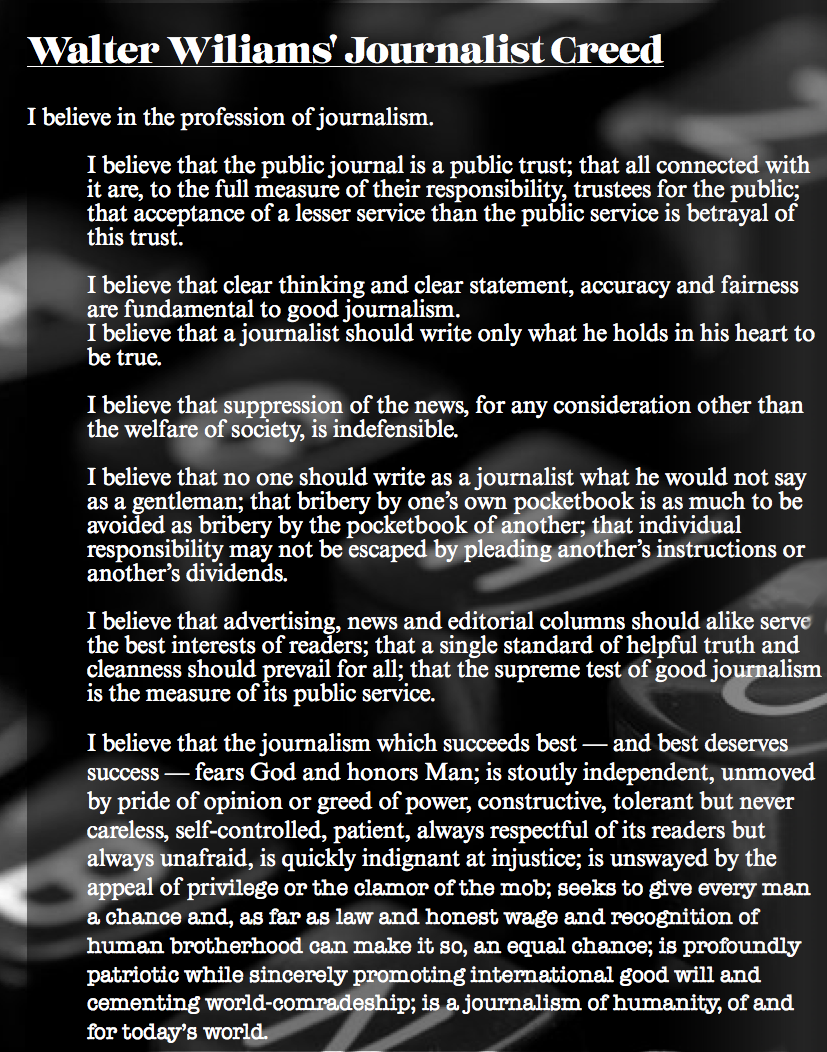 the journalist creed The journalist's creed a code of ethics for journalists by walter williams, founder and first dean of the missouri school of journalism—1906.